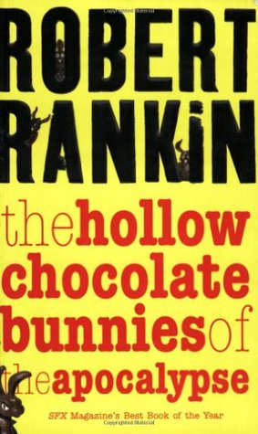THE HOLLOW CHOCOLATE BUNNIES OF THE APOCOLYPSE by Robert Rankin is a Landmark Fantasy Title on Book Country.