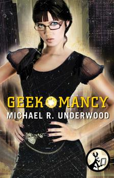 GEEKOMANCY by Michael R. Underwood is a Landmark Fantasy Title on Book Country.