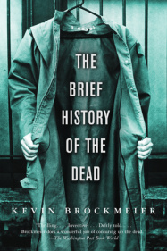 THE BRIEF HISTORY OF THE DEAD by Kevin Brockmeier is a Fantasy Landmark Title on Book Country.
