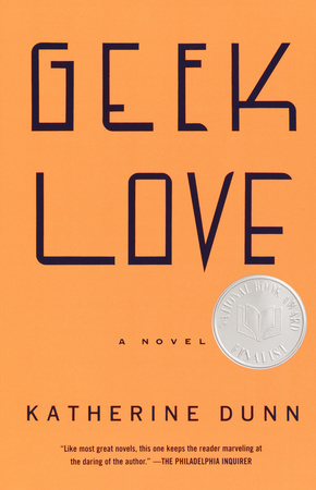 GEEK LOVE by Katherine Dunn is a Comedic Fiction Landmark Title on Book Country.