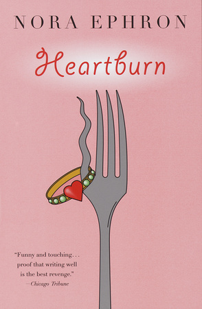 HEARTBURN by Nora Ephron is a Comedic Fiction Landmark Title on Book Country.