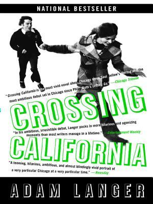 CROSSING CALIFORNIA by Adam Langer is a Historical Fiction Landmark Title on Book Country.