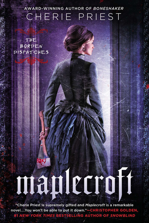 MAPLECROFT by Cherie Priest is a Horror Landmark Title on Book Country.