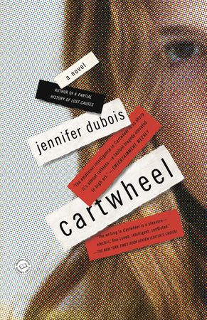 CARTWHEEL by Jennifer duBois is a Literary Fiction Landmark Title on Book Country.