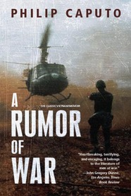 A RUMOR OF WAR by Philip Caputo is a Landmark War Fiction Title on Book Country.