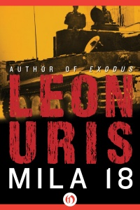 MILA 18 by Leon Uris is a Landmark War Fiction Title on Book Country.