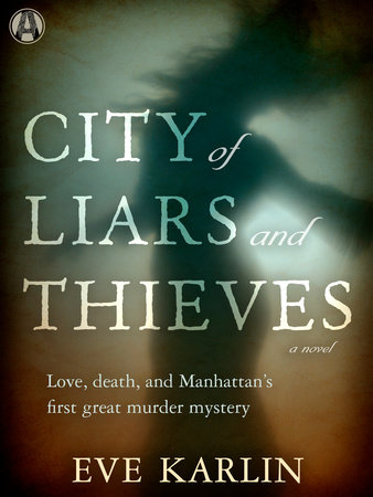 CITY OF LIARS AND THIEVES by Eve Karlin is a Landmark Historical Mystery Title on Book Country.