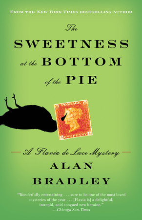 THE SWEETNESS AT THE BOTTOM OF THE PIE by Alan Bradley is a Landmark Historical Mystery Title on Book Country.