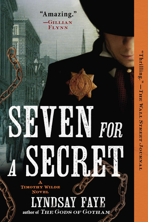 SEVEN FOR A SECRET by Lyndsay Faye is a Landmark Historical Mystery Title on Book Country.