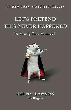 Memoir Book – Let's Pretend This Never Happened: A Mostly True Memoir