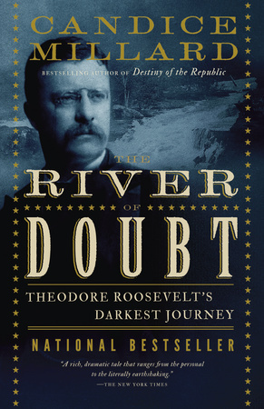 THE RIVER OF DOUBT by Candice Millard is a Narrative Nonfiction Landmark Title on Book Country.