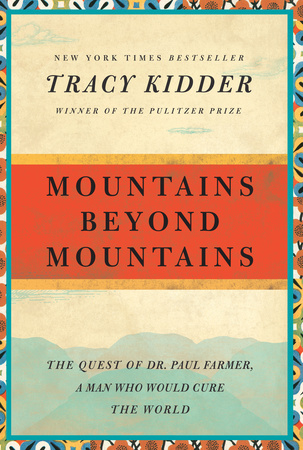 MOUNTAINS BEYOND MOUNTAINS by Tracy Kidder is a Narrative Nonfiction Landmark Title on Book Country.