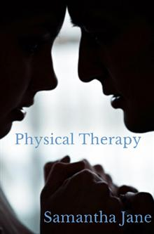 PHYSICAL THERAPY by Samantha Jane is a Romance Landmark Title on Book Country.