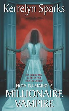 Paranormal Romance Book - How to Marry a Millionaire Vampire