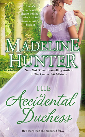 THE ACCIDENTAL DUCHESS by Madeline Hunter is a Landmark Regency Romance Title on Book Country.
