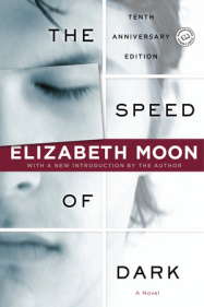 THE SPEED OF DARK by Elizabeth Moon is a Landmark Science Fiction Title on Book Country.
