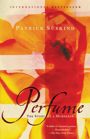 PERFUME: STORY OF A MURDER by Patrick Suskind is a Landmark Historical Thriller Title on Book Country.