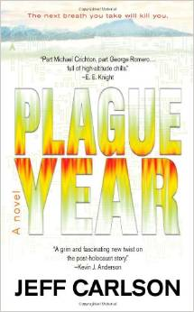 PLAGUE YEAR by Jeff Carlson is a Landmark Medical Thriller Title on Book Country.