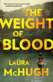 THE WEIGHT OF BLOOD by Laura McHugh is a Landmark Psychological Thriller Title on Book Country.