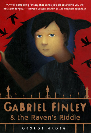 GABRIEL FINLEY AND THE RAVEN'S RIDDLE by George Hagen is a Landmark Middle Grade Title on Book Country.