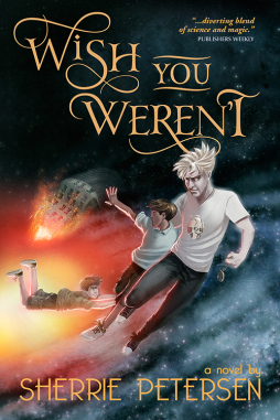 WISH YOU WEREN'T by Sherrie Petersen is a Landmark Middle Grade Title on Book Country.