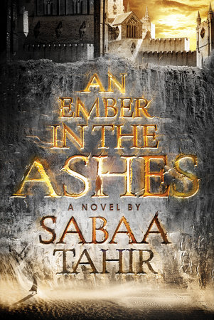 AN EMBER IN THE ASHES by Sabaa Tahir is a Landmark Young Adult Fantasy Title on Book Country.