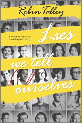 LIES WE TELL OURSELVES by Robin Talley is a Landmark Young Adult Title on Book Country.