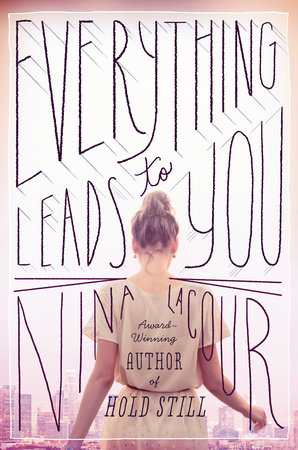 EVERYTHING LEADS TO YOU by Nina LaCour is a Landmark Young Adult Title on Book Country.