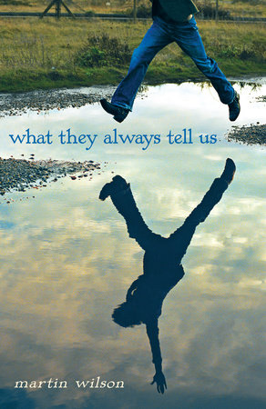 WHAT THEY ALWAYS TELL US by Martin Wilson is a Landmark Young Adult Title on Book Country.