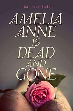 Young Adult Mystery/Thriller Book – Amelia Anne is Dead and Gone
