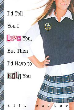 Young Adult Mystery/Thriller Book - I'd Tell You I Love You, But Then I'd Have to Kill You