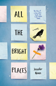 ALL THE BRIGHT PLACES by Jennifer Niven is a Landmark Young Adult Title on Book Country.