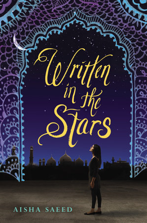 WRITTEN IN THE STARS by Aisha Saeed is Landmark Young Adult Title on Book Country.